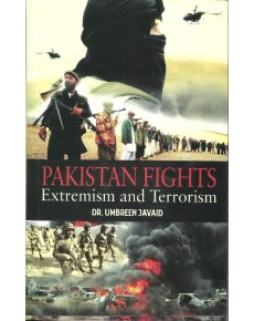 Pakistan Fights: Extremism and Terrorism